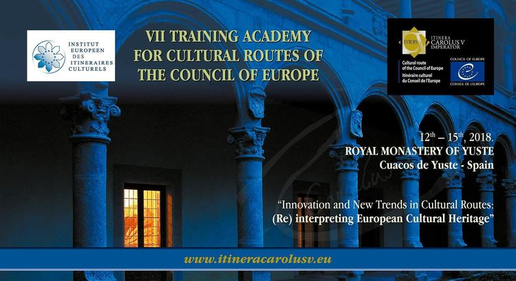 VII Training Academy 2018 'Cultural routes of the Council of Europe' - Cuacos de Yuste
